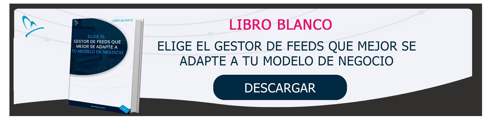 Libro Blanco: Elige el gestor de feeds que mejor se adapte a tu modelo de negocio - BeezUP